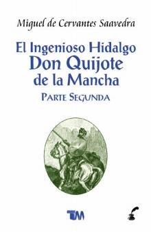 2: El Ingenioso Hidalgo Don Quijote de: Cervantes Saavedra, Miguel