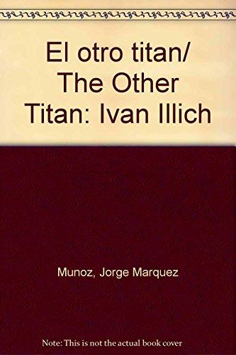 El otro titan/ The Other Titan: Ivan: Munoz, Jorge Marquez
