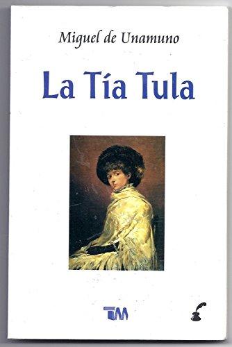 La tia Tula/ Aunt Tula: Miguel De Unamuno