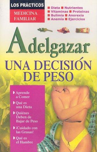 9789706668943: Adelgazar, una Decision de Peso (Los Practicos: Medicina Familiar) (Spanish Edition)