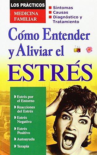 9789706668950: Como Aliviar y Entender el Estres (Los Practicos: Medicina Familiar) (Spanish Edition)
