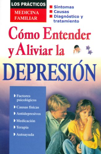 9789706668967: Como Entender y Aliviar la Depresion (Los Practicos: Medicina Familiar)