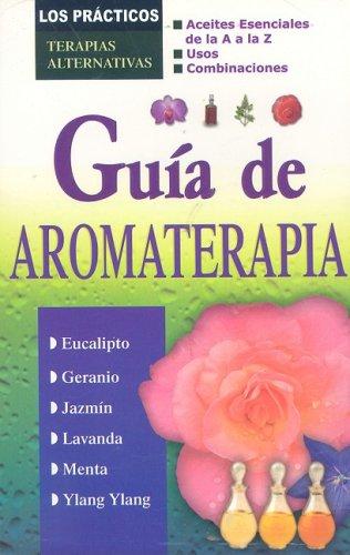 9789706669001: Guia de Aromaterapia (Los Practicos: Terapias Alternativas) (Spanish Edition)