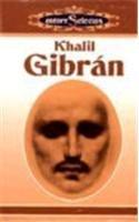 9789706669155: Khalil Gibran (Autores Selectos) (Spanish Edition)