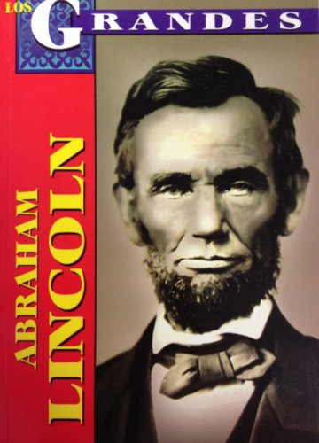 9789706669193: Los Grandes: Abraham Lincoln (Spanish Edition)