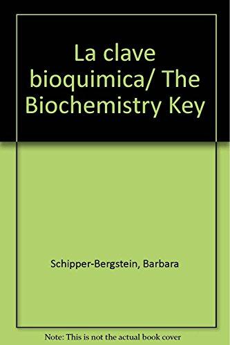 La clave bioquimica/ The Biochemistry Key (Spanish: Schipper-Bergstein, Barbara