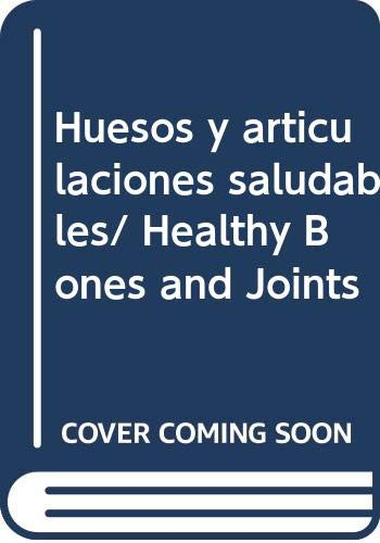 Huesos y articulaciones saludables/ Healthy Bones and Joints (Spanish Edition) (9706669531) by David Hoffmann