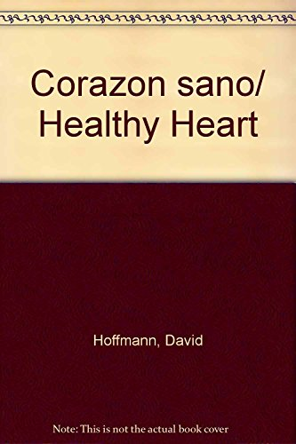 Corazon sano/ Healthy Heart (Spanish Edition) (9706669558) by David Hoffmann