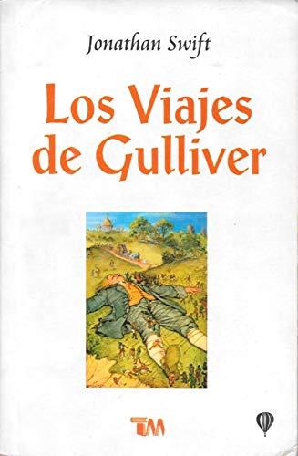Los viajes de Gulliver/ The Trips of: Swift, Jonathan