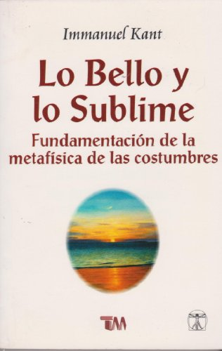 Lo bello y lo sublime/ The Beautiful: Kant, I.