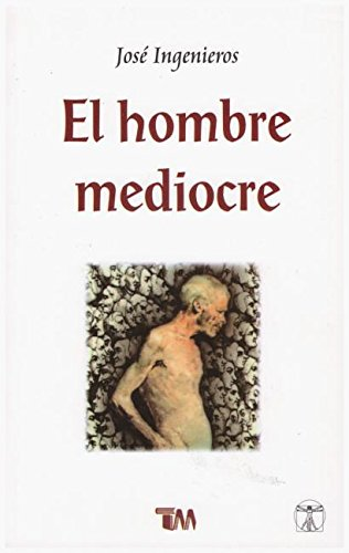 9789706669650: El hombre mediocre/ The Mediocre Man (Spanish Edition)