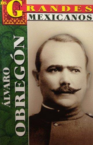 Los Grandes - Alvaro Obregon (Los Grandes Mexicanos) (Spanish Edition): Roberto Mares