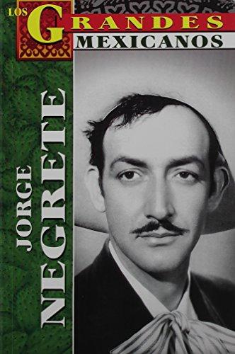 Jorge Negrete (Spanish Edition): Jose Alejandro Torres