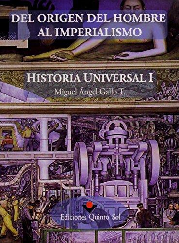 Historia Universal I. Del origen del hombre: Gallo, Miguel angel