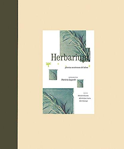 Herbarium. Plantas mexicanas del alma (Herbarium: Mexican: Lagarde, Patricia (Photographer)/