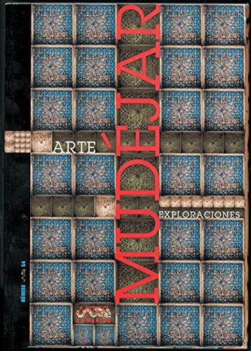 Arte mudejar. Exploraciones. Revista Artes de Mexico: Manuel del Castillo;