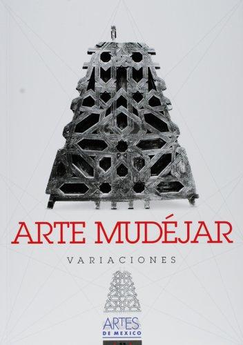 Arte mudejar. Variaciones (Mudejar Art. Variations), Artes de Mexico # 55 (Bilingual edition: ...