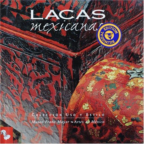 Lacas mexicanas (Mexican Lacquerwork) (Spanish Edition): Margarita de Orellana