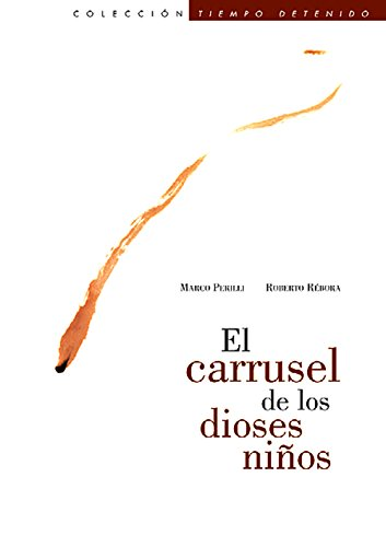 9789706830494: El carrusel de los dioses ninos (Carrousel of Child-Gods) (Spanish Edition)