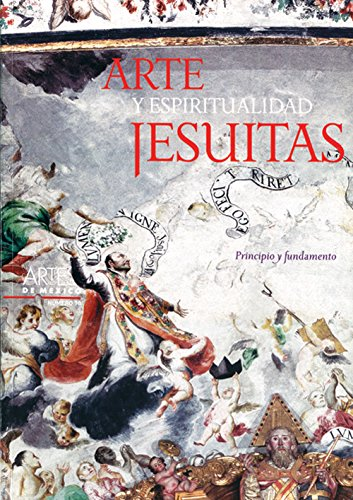 9789706830968: Arte y espiritualidad Jesuitas / Art and Jesuit Spirituality: Principio Y Fundamento / Principle and Basis