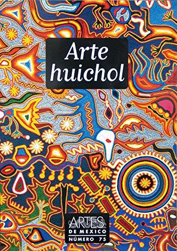 Arte Huichol (Huichol Art), Artes de Mexico: Olivia Kindl, Juan