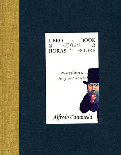 Libro de horas. Poesia y pintura de: Castaneda, Alfredo