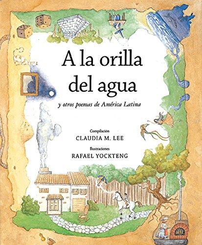 9789706831781: A la orilla del agua y otros poemas de America Latina / At the Water's Edge and other Poems from Latin America