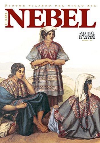 Carl Nebel, Pintor viajero del siglo XIX (Carl Nebel, XIX Century Itinerant Painter), Artes de ...