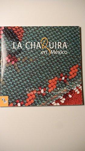 9789706832351: La chaquira en Mexico/ Mexican Beadwork (Spanish Edition)