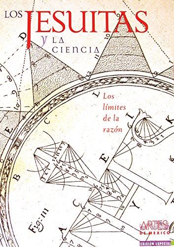 9789706832474: Artes de Mexico # 82. Los jesuitas y la ciencia. Los limites de la razon / Jesuits and Science. The Limits of Reason (Spanish Edition)