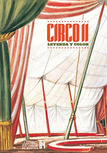 9789706832597: Artes de Mexico # 84. Circo II. Leyenda y color / Circus II. Legend and Color (Artes De Mexico / Arts of Mexico) (Spanish Edition)