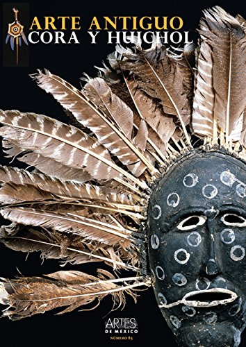 9789706832788: Arte antiguo, Cora y Huichol (Ancient Art: Cora and Huichol), Artes de Mexico # 85 (Bilingual edition: Spanish/English) (Spanish Edition)