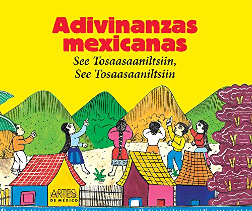 Adivinanzas Mexicanas/ Mexican Riddles: See Tosaasaaniltsiin, See: Jose Antonio Flores