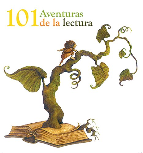101 Aventuras de la lectura (101 Adventures in Reading) (Spanish Edition): VV.AA.