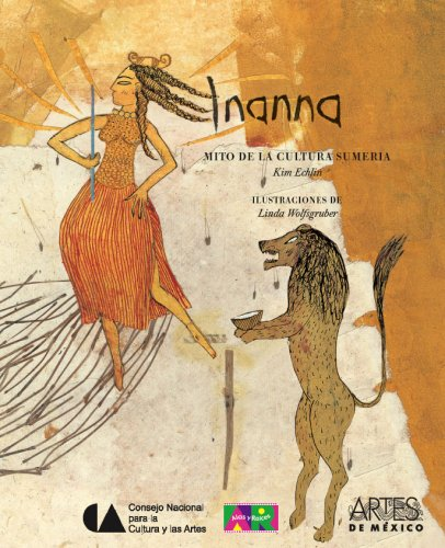 Inanna: Mito de la cultura sumeria/ From the Myths of the Ancient Sumer (Libros del alba/ Dawn Books) (Spanish Edition) (9706833234) by Kim Echlin