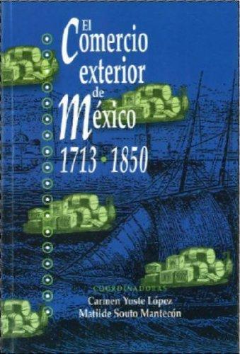9789706840103: EL COMERCIO EXTERIOR DE MEXICO 1713-1850