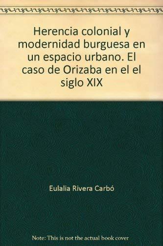 Herencia colonial y modernidad burguesa en un: Ribera Carbó, Eulalia
