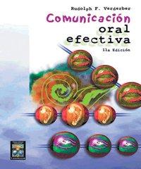 Comunicacion oral efectiva/ Effective Oral Communication (Spanish Edition) (9706860258) by Verderber, Rudolph F.