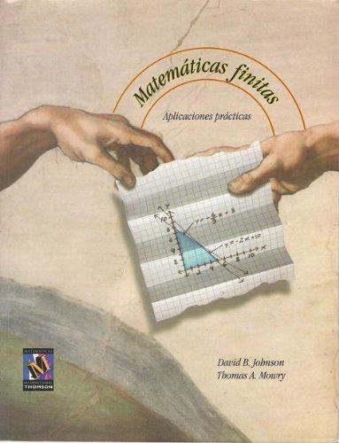 MATEMATICAS FINITAS. Aplicaciones Prácticas: Johnson D.- Mowry T.