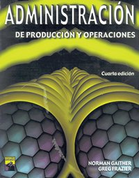 9789706860316: Administracion de produccion y operaciones/ Administration of Production and Operations (Spanish Edition)