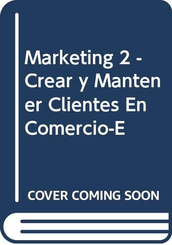 9789706860972: Marketing 2 - Crear y Mantener Clientes En Comercio-E (Spanish Edition)