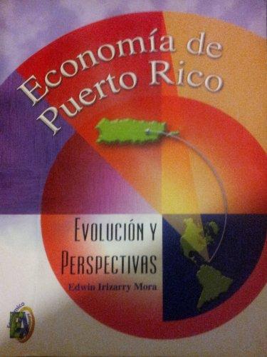 9789706861269: Economia de Puerto Rico: Evolucion y Perspectivas