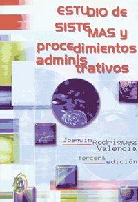 Estudio de sistemas y procedimientos administrativos/ Administrative: Joaquin Rodriguez Valencia