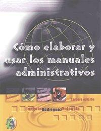 9789706861740: Como elaborar y usar los manuales administrativos/ How To Develop and Use Administrative Manuals (Spanish Edition)