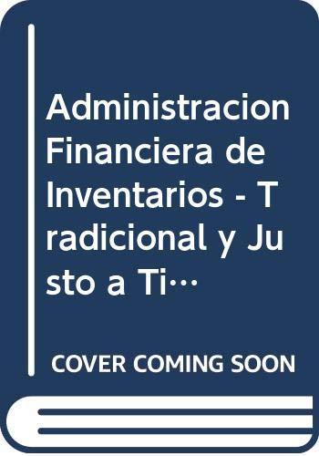 9789706862006: Administracion Financiera de Inventarios - Tradicional y Justo a Tiempo
