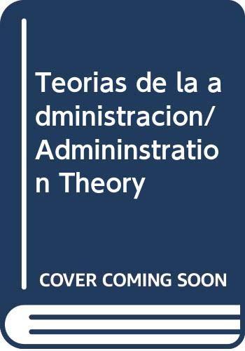 9789706862242: Teorias de la administracion/ Admininstration Theory (Spanish Edition)