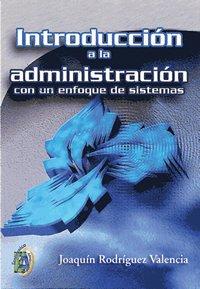 9789706862297: Introduccion a la administracion con un enfoque de sistemas/ Introduction to Management with a Software Approach (Spanish Edition)