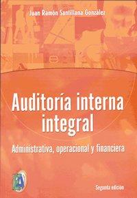 9789706862365: Auditoria interna integral / Comprehensive Internal Audit: Administrativa, operacional y financiera / Administrative, operational and financial (Spanish Edition)