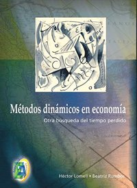 9789706862471: Metodos dinamicos en economia / Dynamic Methods in Economy: Otra busqueda del tiempo perdido / Another Search of Lost Time