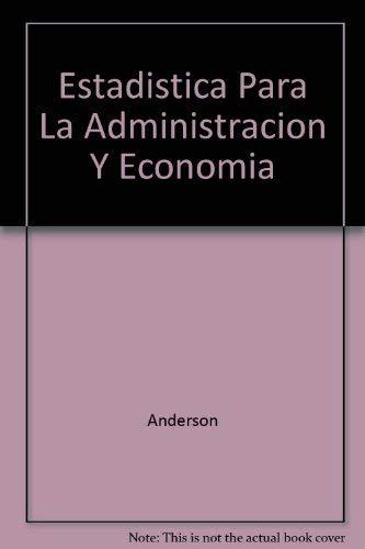 Estadistica para administracion y economia: Anderson, David R.; Sweeney, Dennis J.; & Williams, ...